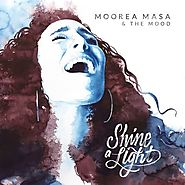 Moorea Masa - Shine A Light