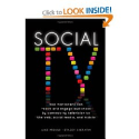 Social TV: How Marketers Can Reach and Engage Audiences by Connecting Television to the Web,Social Media,and Mobile