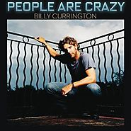 "39. ""People are Crazy"" - Billy Currington (2009)"