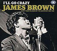 """33. """"I'll Go Crazy"""" - James Brown (1960)"""