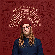 Allen Stone - Building Balance