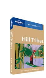 Hill Tribes phrasebook, 3rd Edition Jul 2008 by Lonely Planet