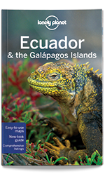 Ecuador & the Galapagos Islands travel guide, 10th Edition Aug 2015 by Lonely Planet