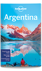Argentina travel guide, 10th Edition Aug 2016 by Lonely Planet
