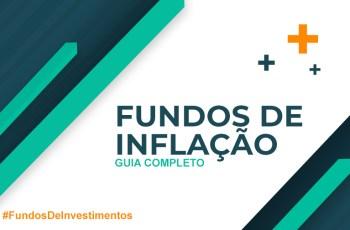 O que são os Fundos de Inflação? Vale ou não a pena investir?