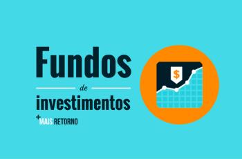 O que são Fundos de Investimentos e como funcionam – Vale ou não a pena investir?
