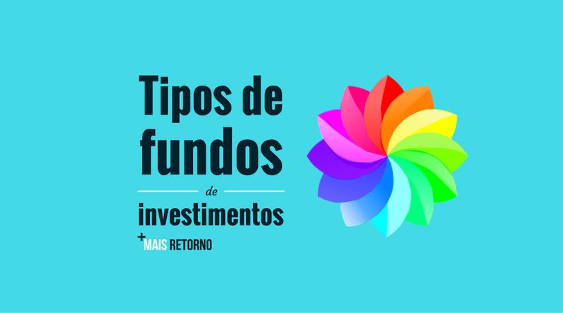 Tipos de fundos de investimentos