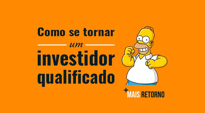 Como se tornar um investidor qualificado