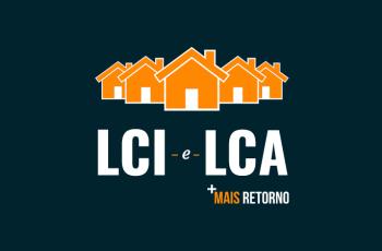 O que é LCI e LCA –  Vale ou não a pena investir?