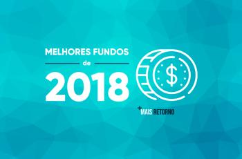 Melhores Fundos de Investimentos do primeiro semestre de 2018