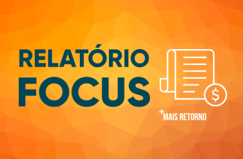 Relatório Focus: saiba o que é e qual sua importância nos investimentos