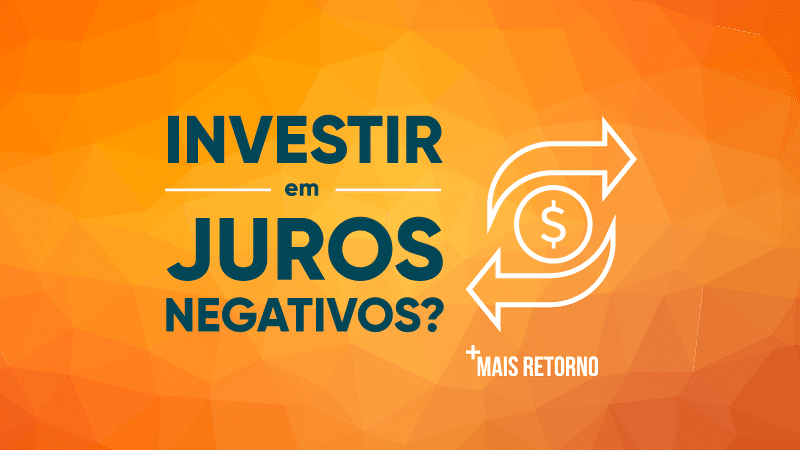 Investir em juros negativos