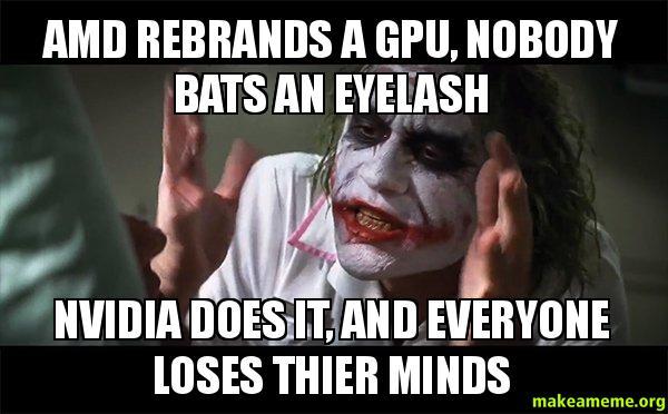 AMD Rebrands A Gpu Nobody Bats An Eyelash Nvidia Does It