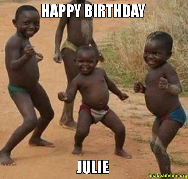 Happy Birthday Julie Make A Meme