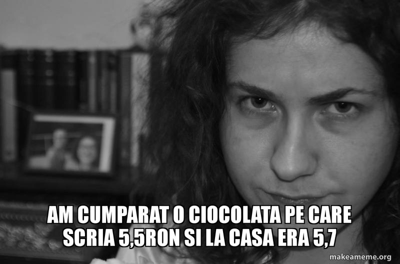 Am Cumparat O Ciocolata Pe Care Scria 5 5ron Si La Casa Era 5 7