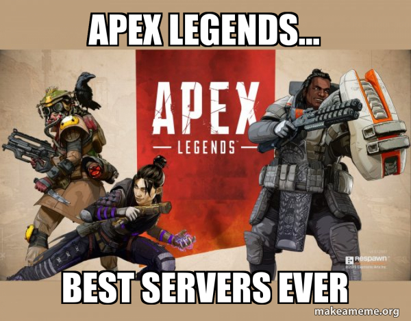 Apex Legends Has Been Offline On Pc For Hours And Brudda It S The