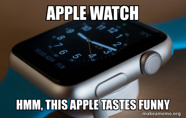 Apple Watch Lol It S Crazy Cause The Most Expensive Version Of