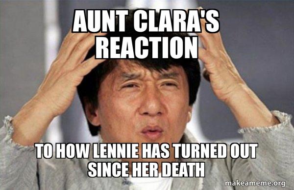 Ab Ub Uh Dub Uh Uh Uh Uh Well Good Heavens Aunt Clara Meme Generator