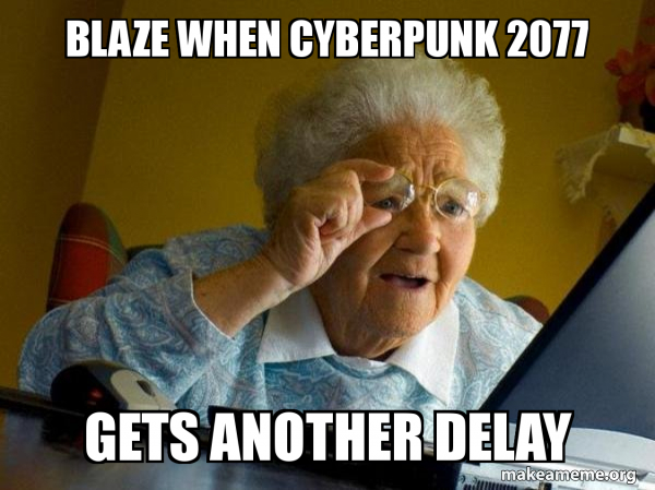 I Though That Cyberpunk Deserved Its Own Version Of That Meme