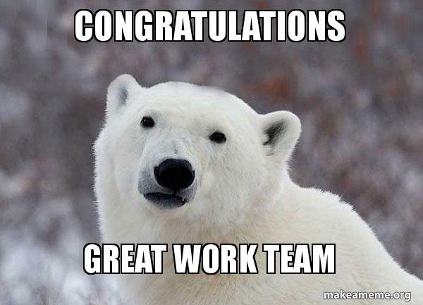 Congratulations Great Work Team Popular Opinion Polar Bear