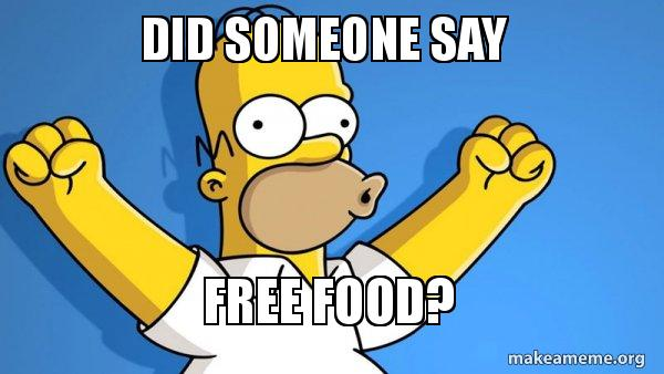 Did Someone Say Free Food Happy Homer Make A Meme