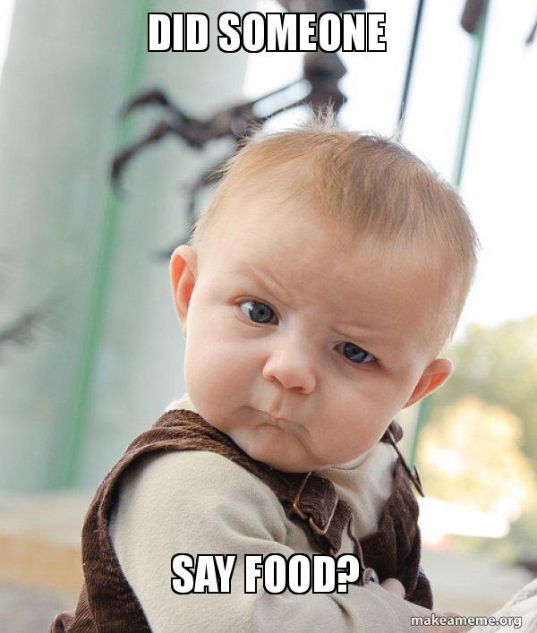 Did Someone Say Food Skeptical Baby Make A Meme