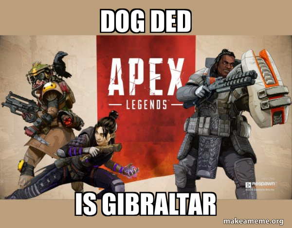 Gibraltar Ners Quips Finishers Rt Apex Meme On Me Me