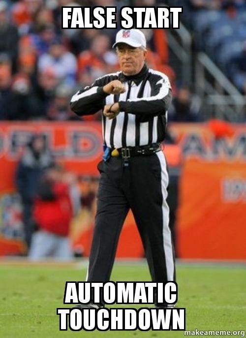 False Start Automatic Touchdown Make A Meme