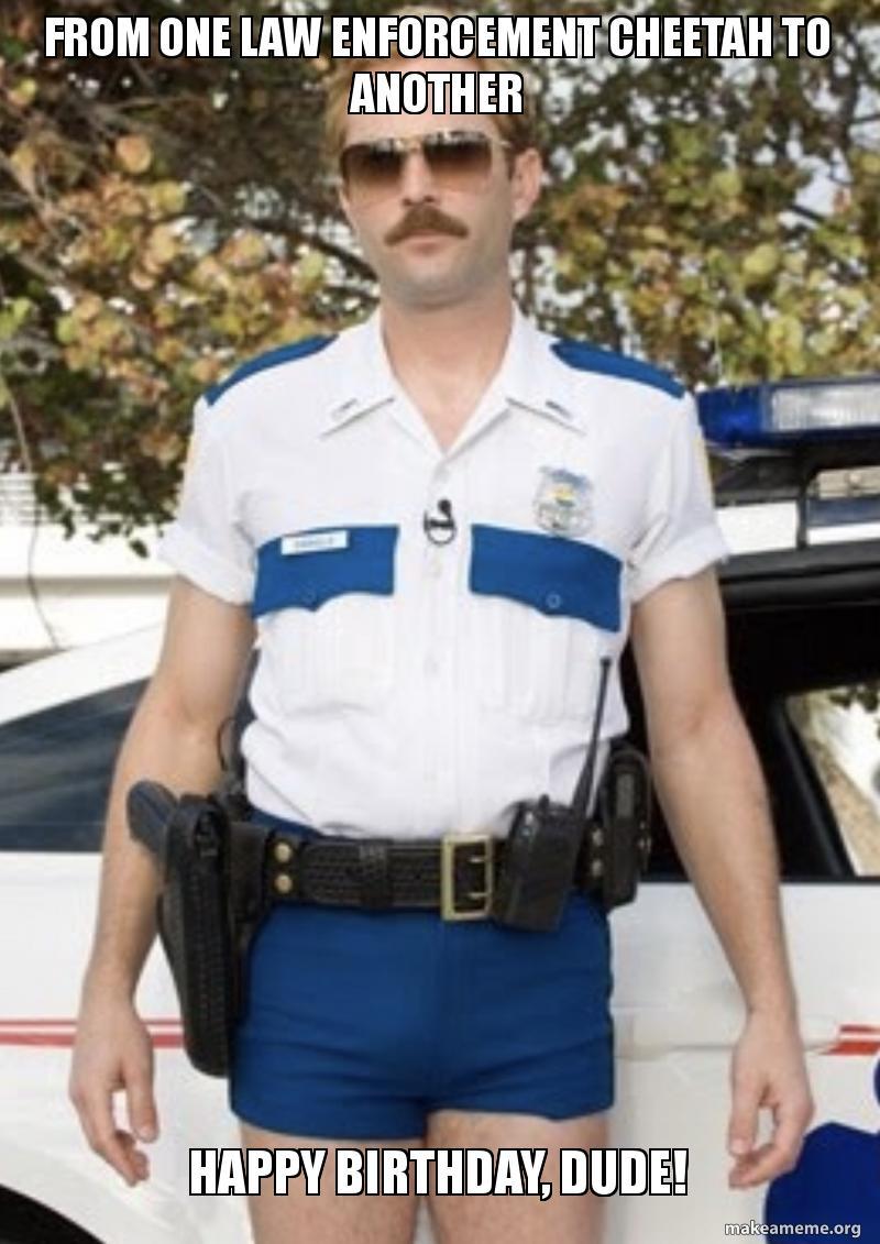 Happy Birthday Happy Birthday Cop Meme