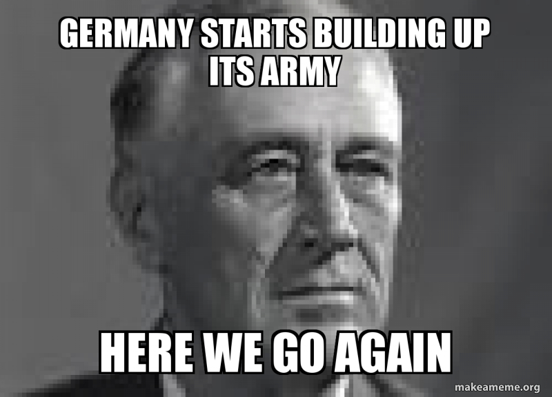 Germany Starts Building Up Its Army Here We Go Again Ww2 Make