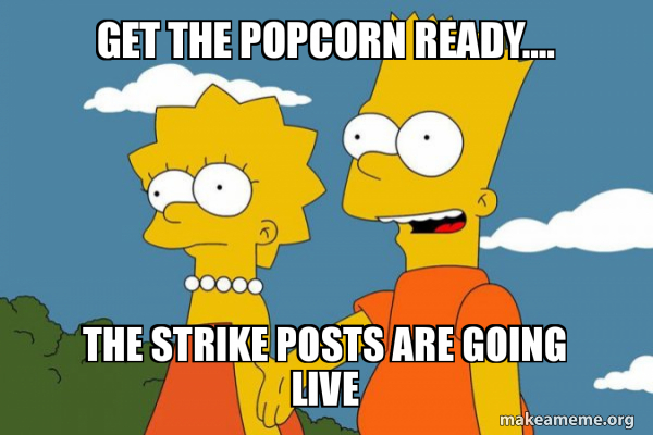 Get The Popcorn Ready The Strike Posts Are Going Live Bart