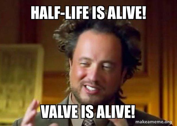 Half Life Is Alive Valve Is Alive Ancient Aliens Crazy