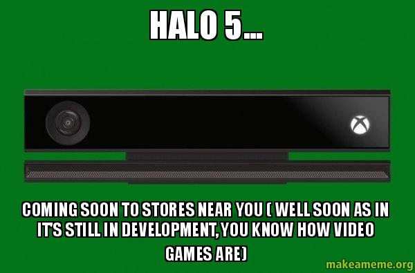 Halo 5 Coming Soon To Stores Near You Well Soon As In
