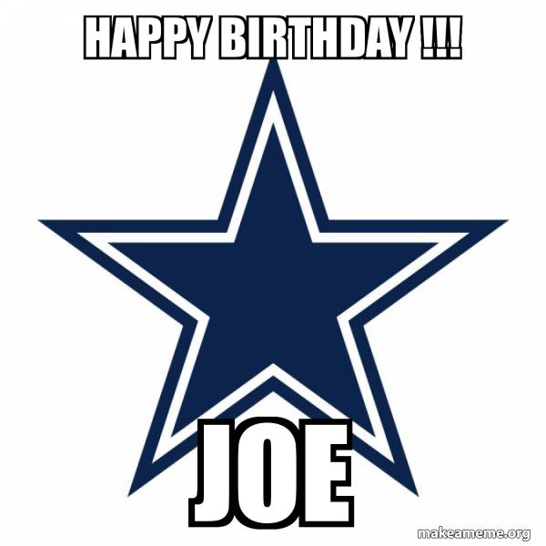 Happy Birthday Joe Dallas Cowboys Make A Meme