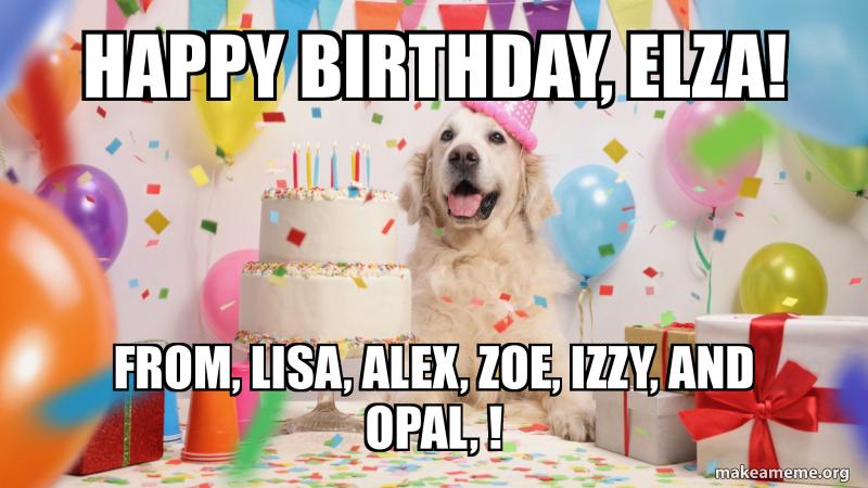 Happy Birthday Elza From Lisa Alex Zoe Izzy And Opal