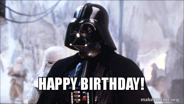 Happy Birthday Darth Vader Make A Meme