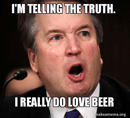I M Telling The Truth I Really Do Love Beer Make A Meme