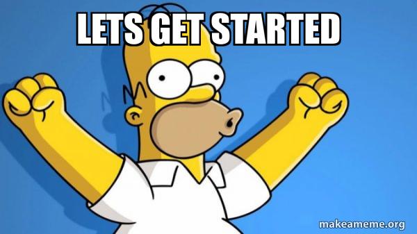 Lets get started - | Make a Meme