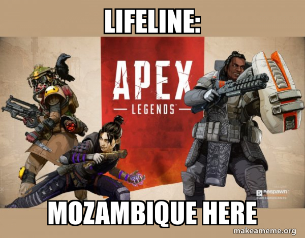 Apex Legends News On Twitter Mozambique Here The Infamous