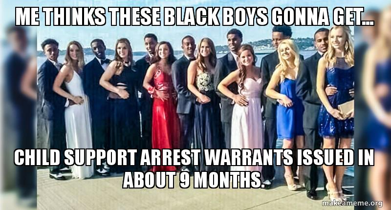 If Black Lives Mat Ter Pay Your Child Support Child Support Meme