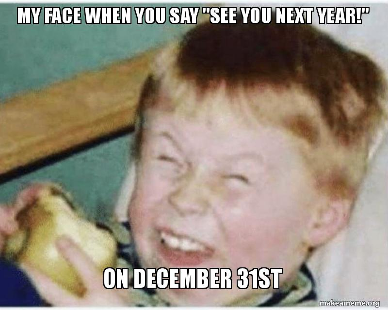 Image result for see you next year meme