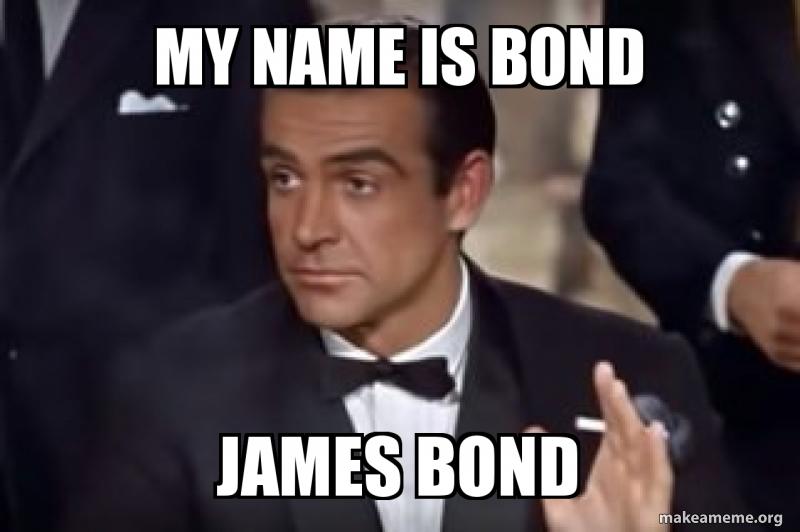 My Name Is Bond James Bond Make A Meme
