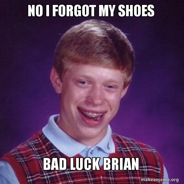Bad Luck Brian Bad Luck Brian Bad Luck Brian Memes Epic Fails