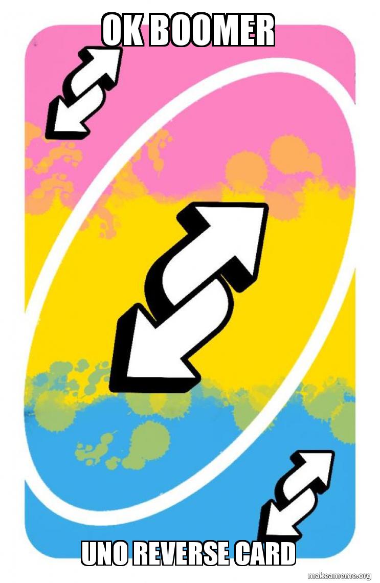 Ok Boomer Uno Reverse Card Make A Meme