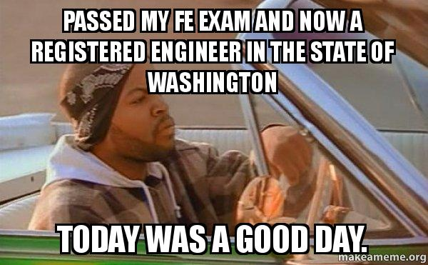 Passed My Fe Exam And Now A Registered Engineer In The State Of