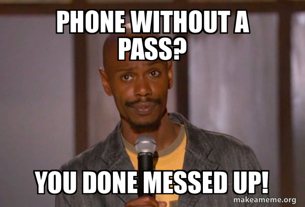 Phone Without A Pass You Done Messed Up Dave Chapelle Fucking