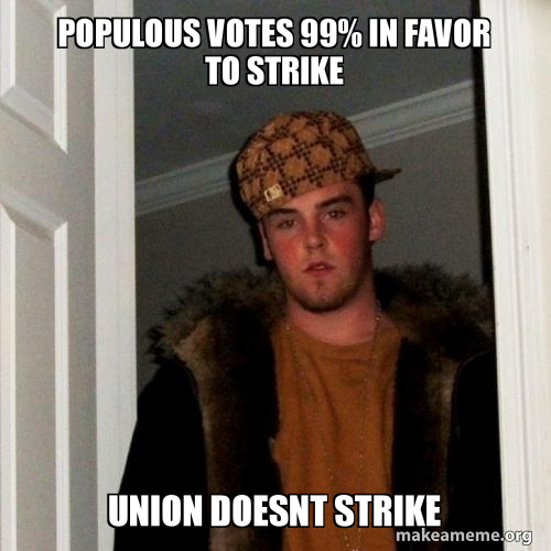 Populous Votes 99 In Favor To Strike Union Doesnt Strike Yes