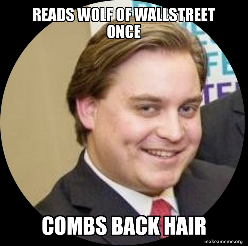 Reads Wolf Of Wallstreet Once Combs Back Hair Make A Meme