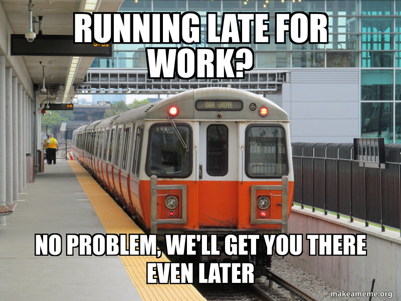 Running Late For Work No Problem We Ll Get You There Even Later