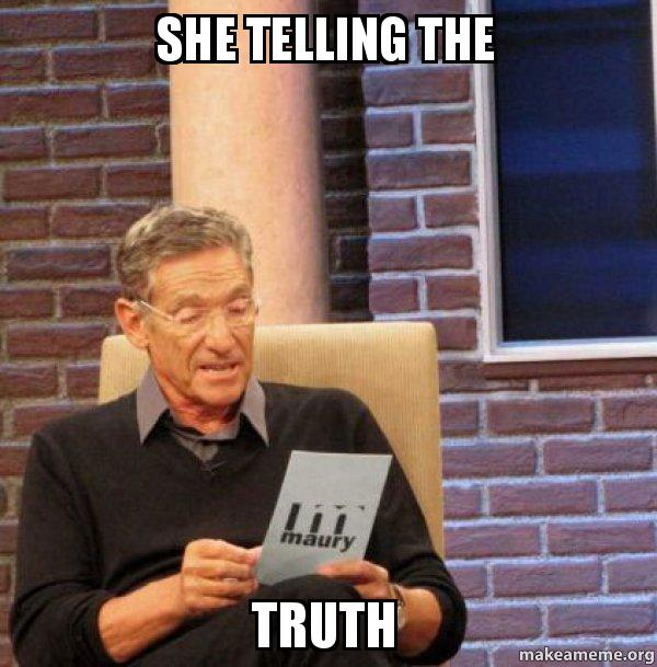 She Telling The Truth Maury Povich Lie Detector Test Make A Meme